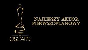 Oscary 2014 - Najlepszy aktor pierwszoplanowy